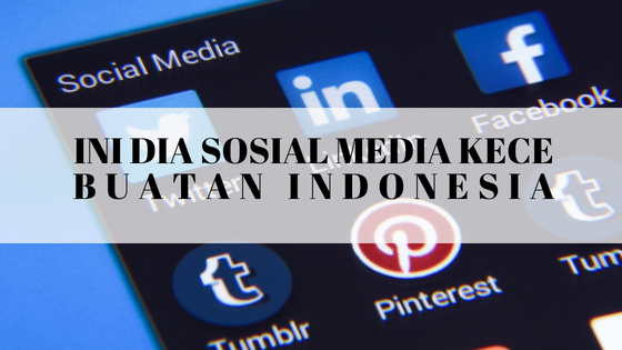 sosial media buatan indonesia
